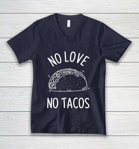 No Love No Tacos La Carreta Mexican Grill Food Lover Funny V-Neck T-Shirt 2