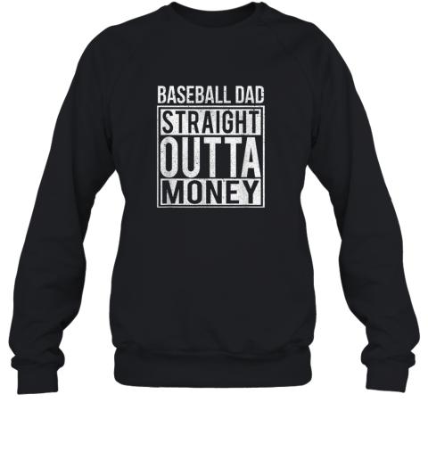 Mens Baseball Dad Straight Outta Money Shirt I Funny Pitch Gift Sweatshirt