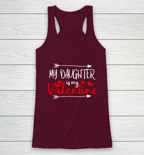 My Daughter is My Valentine Mommy Daddy Valentines Day Gift Racerback Tank 2