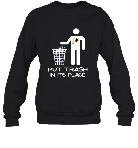 Washington Redskins Put Trash In Its Place Funny NFL Sweatshirt