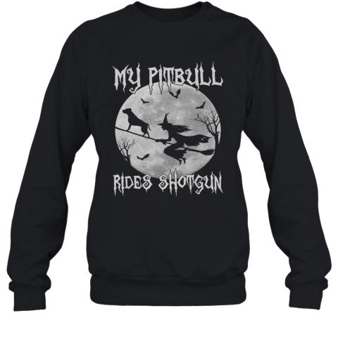My pitbull Rides Shotgun Halloween pit bull dog lover Sweatshirt