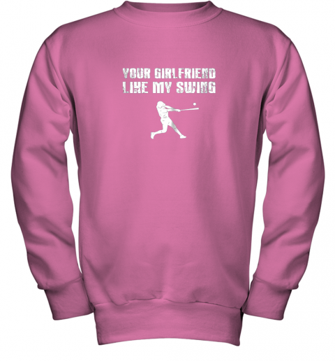 8eer baseball your girlfriend likes my swing youth sweatshirt 47 front safety pink