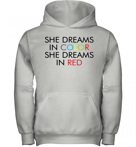She Dreams In Color She Dreams In Red Youth Hoodie