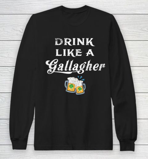 Beer Lover Funny Shirt Drink Like A Gallagher, St. Patricks Day Long Sleeve T-Shirt 1