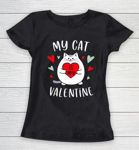 My Cat Is My Valentine Kitten Lover Heart Valentines Day Women's T-Shirt