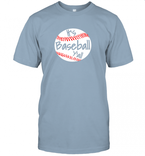 kj4r it39 s baseball y39 all shirt funny pitcher catcher mom dad gift jersey t shirt 60 front light blue