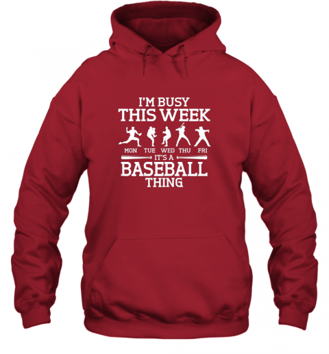 5mdt it39 s baseball thing player i39 m busy this week shirt hoodie 23 front red