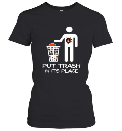 Cincinnati Bengals Put Trash In Its Place Funny NFL Women's T-Shirt