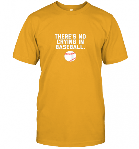 l424 there39 s no crying in baseball funny baseball sayings jersey t shirt 60 front gold