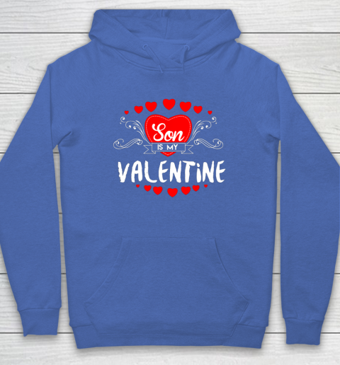 Mother Valentines Day Son Is My Valentine Hoodie 6