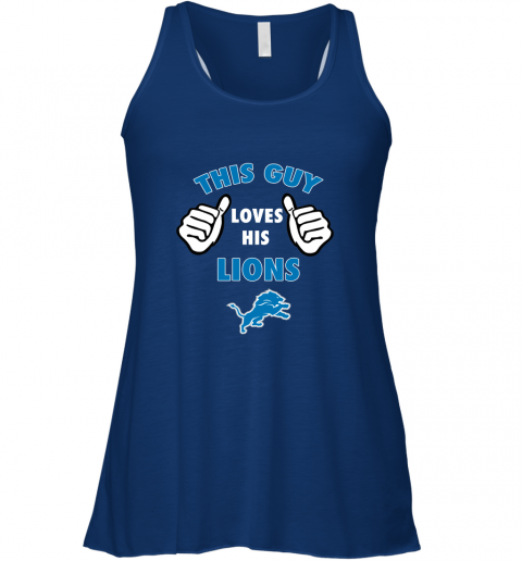 a48y this guy loves his detroit lions flowy tank 32 front true royal
