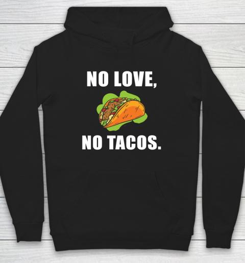No Love No Tacos Shirt Hoodie