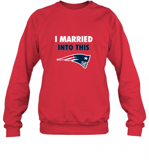 opal i married into this new england patriots football nfl sweatshirt 35 front red