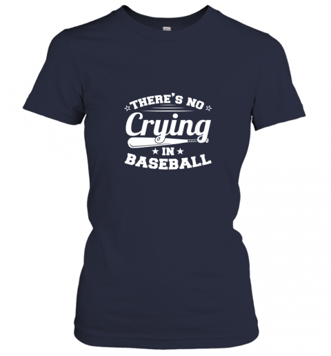 olvd there39 s no crying in baseball gift ladies t shirt 20 front navy