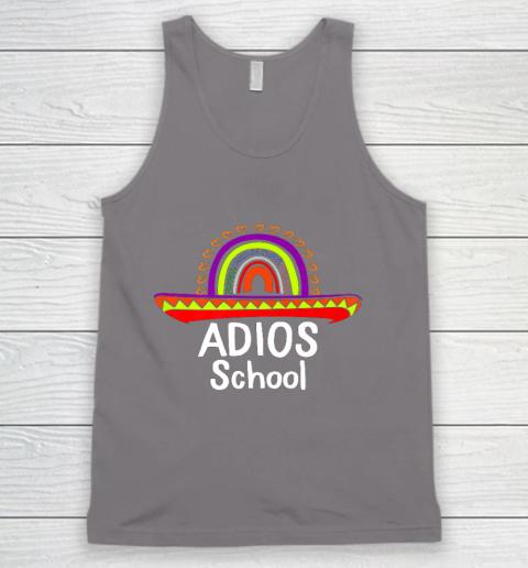 Adios School Happy Last Day Of School 2021 Teacher Mexican Tank Top 6