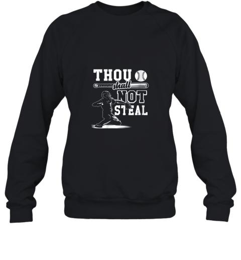 Funny Baseball Thou Shall Not Steal Baseball Player Sweatshirt