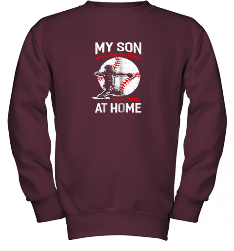 etit my son will be waiting for you at home baseball dad mom youth sweatshirt 47 front maroon