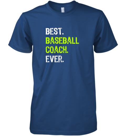 wvju best baseball coach ever funny gift premium guys tee 5 front royal