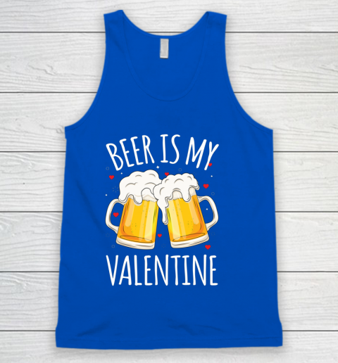 Beer Is My Valentine Shirt For Couples Gift Funny Beer Tank Top 4