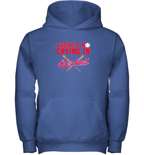 2rut there39 s no crying in baseball funny shirt catcher gift youth hoodie 43 front royal