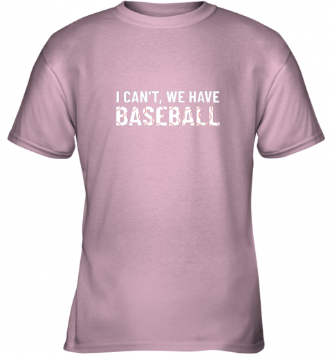 mpfz funny baseball mom i can39 t we have baseball youth t shirt 26 front light pink