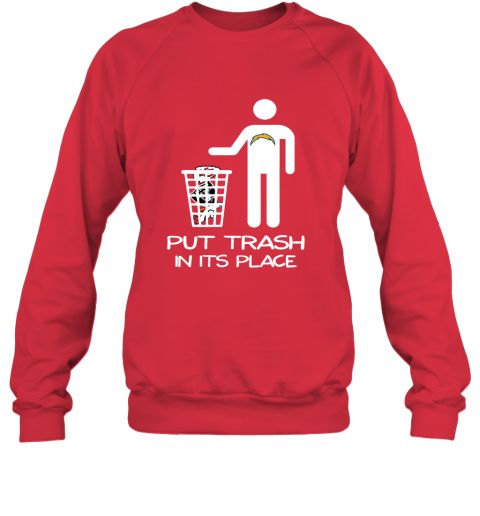 Los Angeles Chargers Put Trash In Its Place Funny NFL Sweatshirt