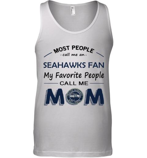 People Call Me SEATTLE SEAHAWKS Fan  Mom Tank Top