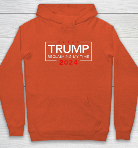 Trump 2024 Reclaiming My Time Funny Political Election Hoodie 3