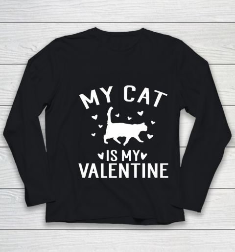 My Cat is My Valentine T Shirt Anti Valentines Day Youth Long Sleeve