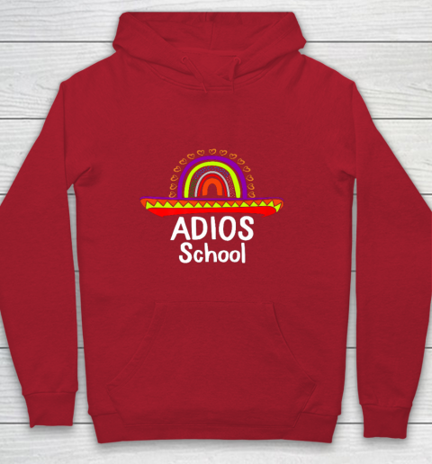 Adios School Happy Last Day Of School 2021 Teacher Mexican Youth Hoodie 7