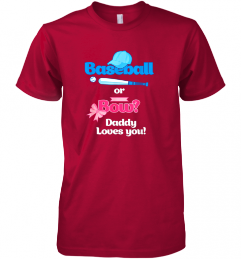 vagb mens baseball or bows gender reveal party shirt daddy loves you premium guys tee 5 front red