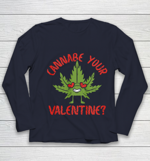 Cannabe Your Valentine Day Funny Weed Stoner Boyfriend Gifts Youth Long Sleeve 2
