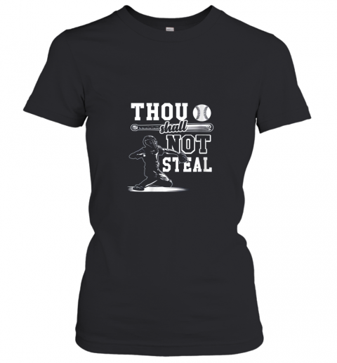 Funny Baseball Thou Shall Not Steal Baseball Player Women's T-Shirt