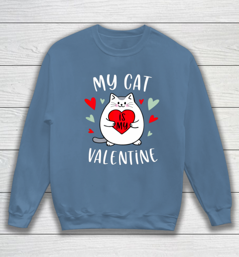 My Cat Is My Valentine Kitten Lover Heart Valentines Day Sweatshirt 6