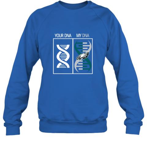 y72n my dna is the philadelphia eagles football nfl sweatshirt 35 front royal