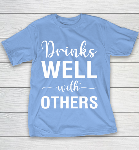 Beer Lover Funny Shirt Drinks Well With Others Youth T-Shirt 8