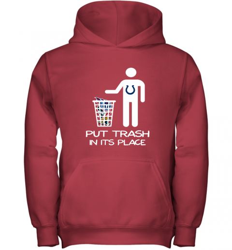 Indianapolis Colts Put Trash In Its Place Funny NFL Youth Hoodie