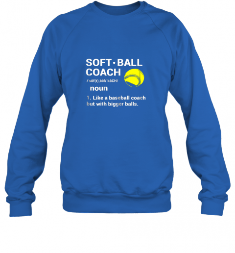 z5kc soft ball coach like baseball bigger balls softball sweatshirt 35 front royal