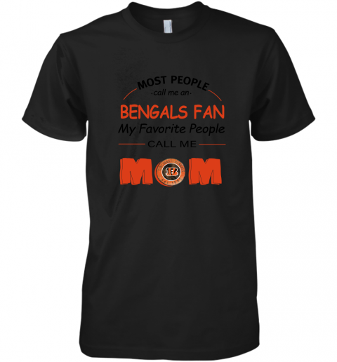 rf2l most people call me cincinnati bengals fan football mom premium guys tee 5 front black