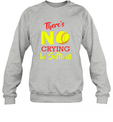 uhm1 there39 s no crying in softball baseball coach player lover sweatshirt 35 front sport grey