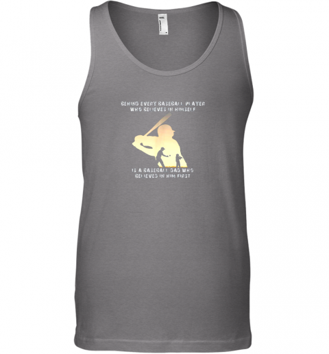 16tu mens behind every baseball player is a dad that believes unisex tank 17 front graphite heather