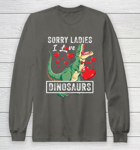 Sorry Ladies I Like Dinosaurs Valentine Boys Kids Trex Gift Long Sleeve T-Shirt 5