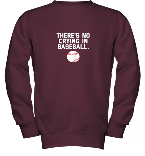 ltvc there39 s no crying in baseball funny baseball sayings youth sweatshirt 47 front maroon