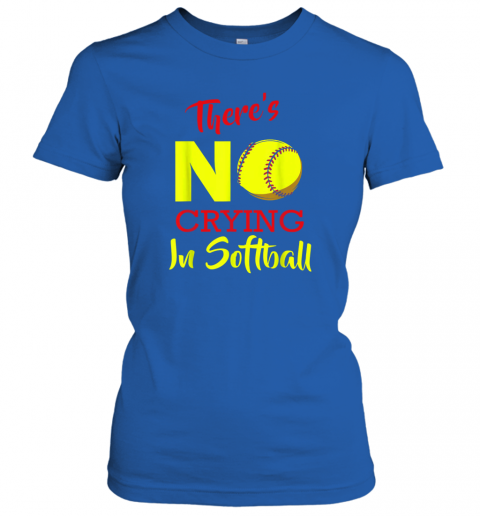 wagy there39 s no crying in softball baseball coach player lover ladies t shirt 20 front royal