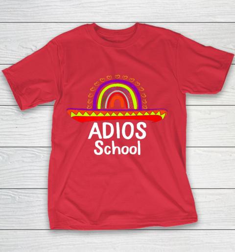 Adios School Happy Last Day Of School 2021 Teacher Mexican Youth T-Shirt 7