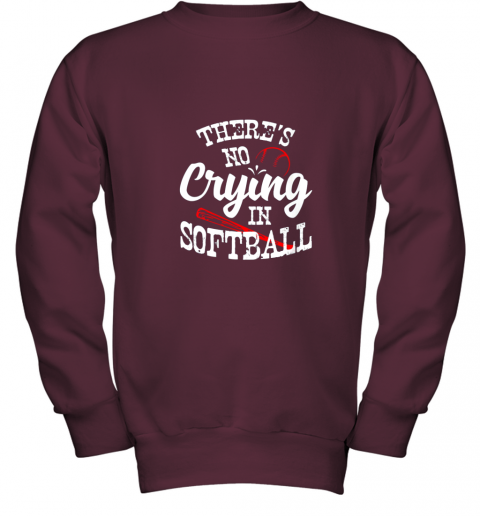 tkxw theres no crying in softball game sports baseball lover youth sweatshirt 47 front maroon
