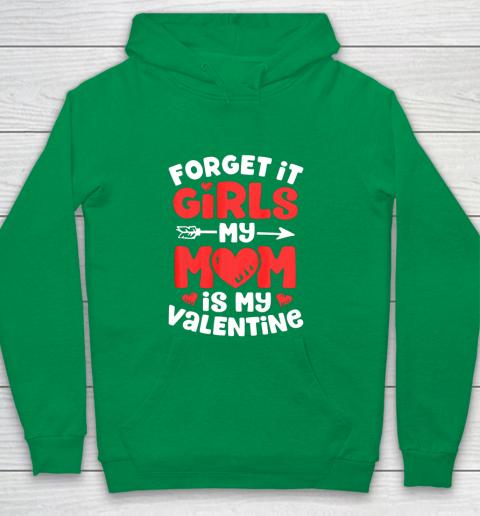 Forget It Girls My Mom Is My Valentine Valentines Day Youth Hoodie 4