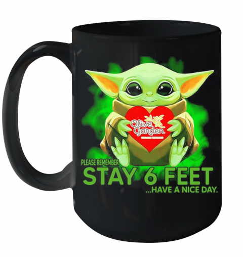 Baby Yoda Hug Olive Garden Please Remember Stay 6 Feet Have A Nice Day Ceramic Mug 15oz