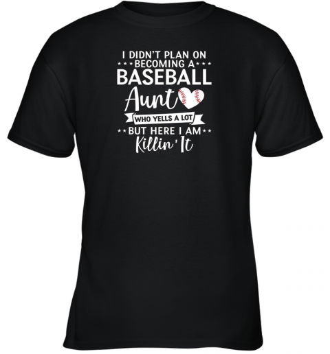 I Didn't Plan on Becoming a Baseball Aunt Gift Youth T-Shirt