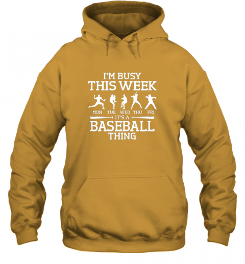 5mdt it39 s baseball thing player i39 m busy this week shirt hoodie 23 front gold